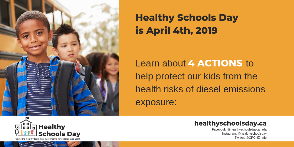 Picture of boy standing alongside of school bus outdoors with chicldren in the background. Text reads: Healthy Schools Day is April 4th, 2019. Learn about four actions to help protect our kids from the health risks of diesel emissions exposure.