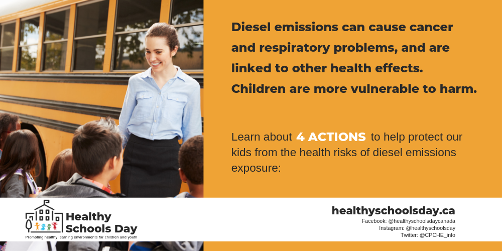Picture of teacher with children standing outside school bus. Text reads: Diesel emissions can cause cancer and respiratory problems, and are linked to other health effects. Children are more vulnerable to harm. Learn the 4 actions to helps protect our kids from the heath risks of diesel emissions exposure.