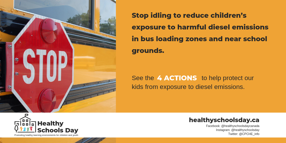 Picture of stop sign on side of school bus. Text reads: Stop idling to reduce chcildren's exposure to harmful diesel emissions in bus loading ones and near school grounds. See the four actions to help protect our kids from exposure to diesel emissions.